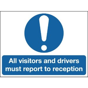 150x300mm All Visitors and Drivers Must Report To Reception - Rigid