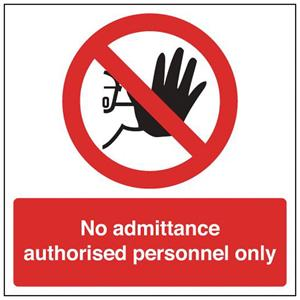150x150mm No Admittance Authorised Personnel Only - Rigid