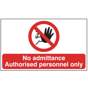300x500mm No Admittance Authorised Personnel Only - Rigid