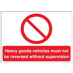 450x600mm Heavy goods vehicles must not be reversed without supervision stanchion sign