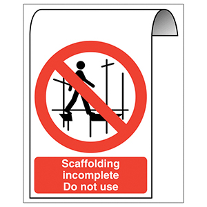 500X300mm Scaffolding incomplete Don not use Roll Top Sign