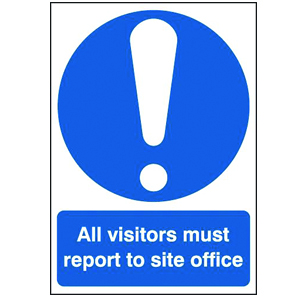 297x210mm All Visitors Must Report To The Site Office - Rigid