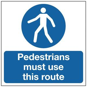 300x300mm Pedestrians Must Use This Route - Rigid