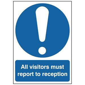 420x297mm All Visitors Must Report To Reception - Rigid