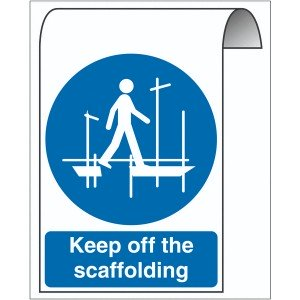 500X300mm Keep off the scaffolding Roll Top Sign