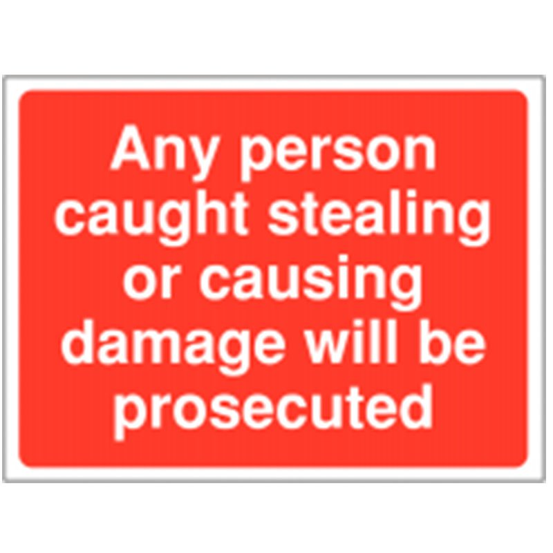 600x410mm Any Person Caught Stealing or Causing Damage Will Be Prosecuted Sign - Rigid